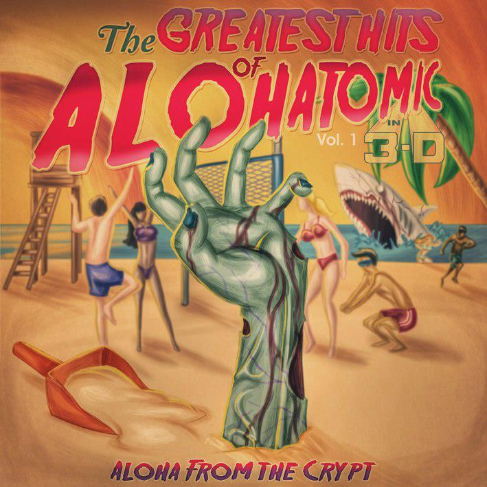 Alohatomic - The Greatest Hits Of Alohatomic