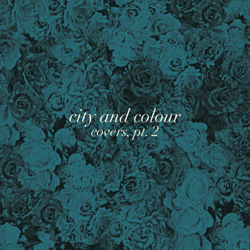City And Colour - Covers Pt. 2