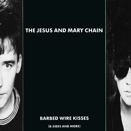 The Jesus And Mary Chain - Barbed Wire Kisses