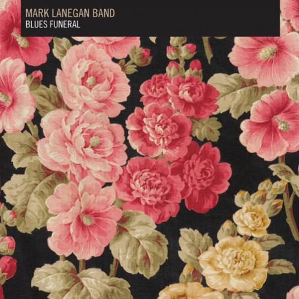 Mark Lanegan Band - Blues Funeral
