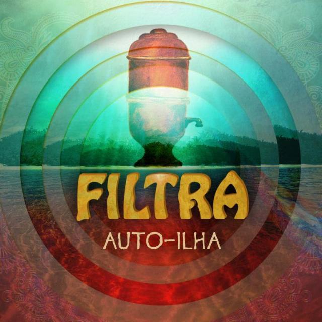 Filtra - Auto-ilha (2012)