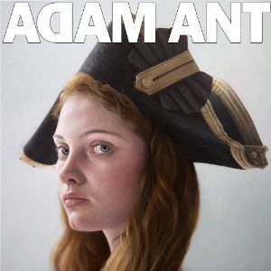 Adam Ant - Adam Ant Is The Blueback Hussar In Marrying The Gunner's Daughter