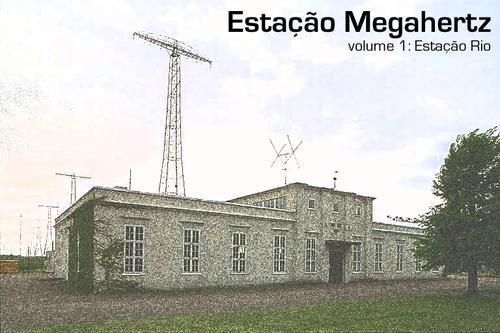 Estação Megahertz - Volume 1 : Estação Rio