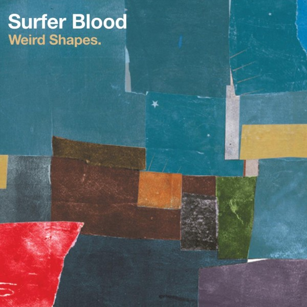 Surfer Blood - Weird Shapes