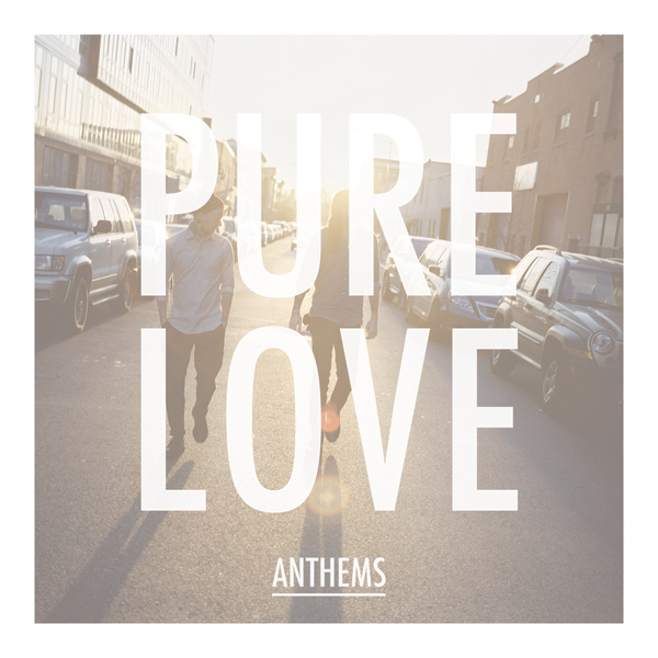 Pure Love - Anthems