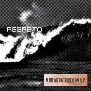 Undertow - Respeito