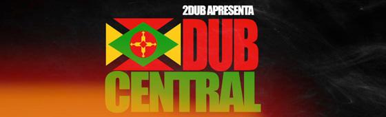 Projeto Dub Central com Digão (Raimundos)
