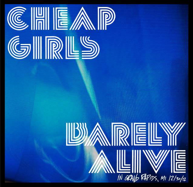 Cheap Girls - Barely Alive