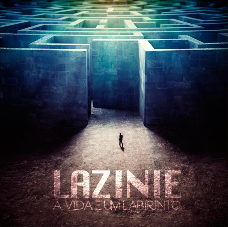 Lazinie - A Vida É Um Labirinto