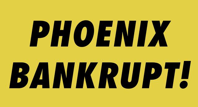 Phoenix - Bankrupt!