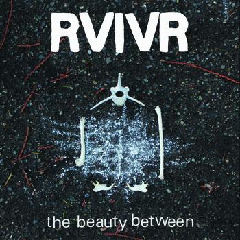 RVIVR - The Beauty Between