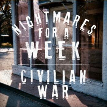Nightmares For A Week - Civilian War