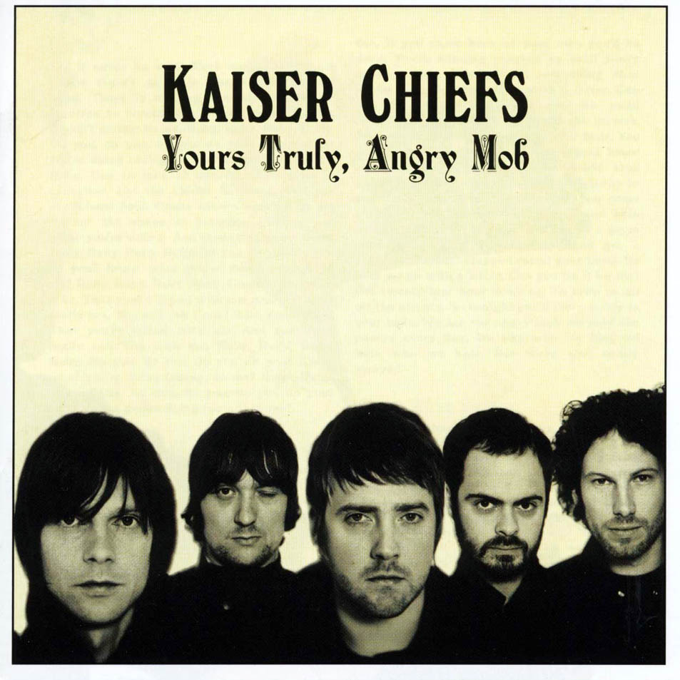 Kaiser Chiefs -Yours Truly, Angry Mob