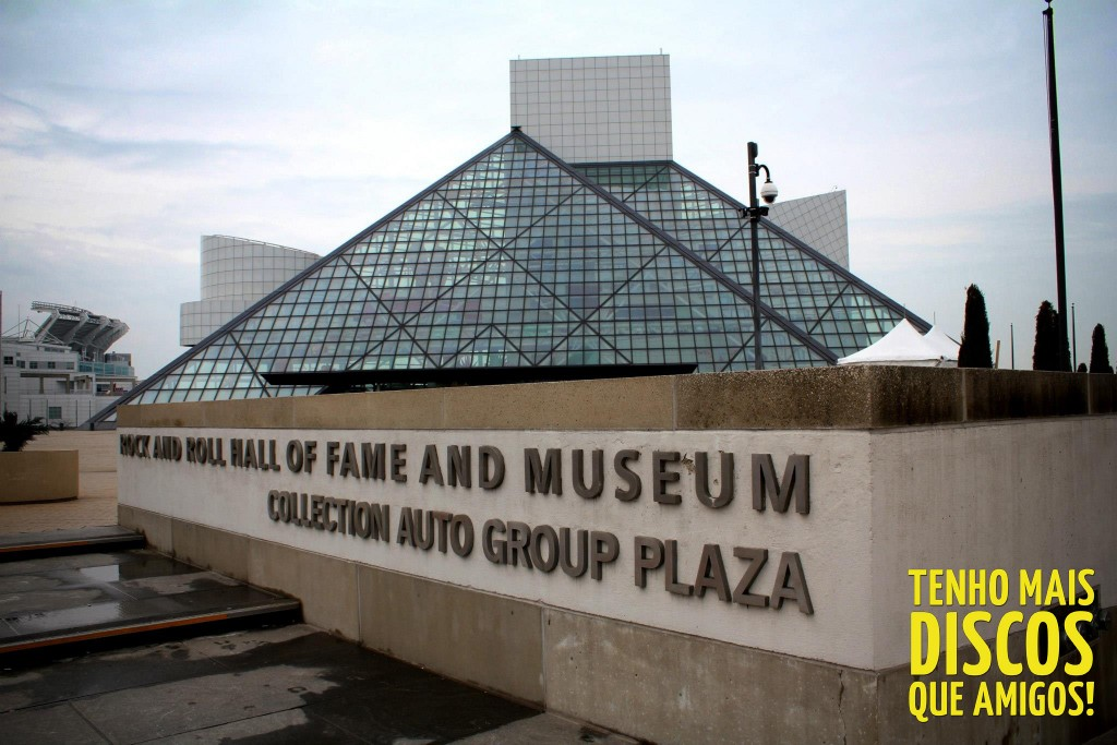 TMDQA! nos EUA - Rock and Roll Hall of Fame and Museum