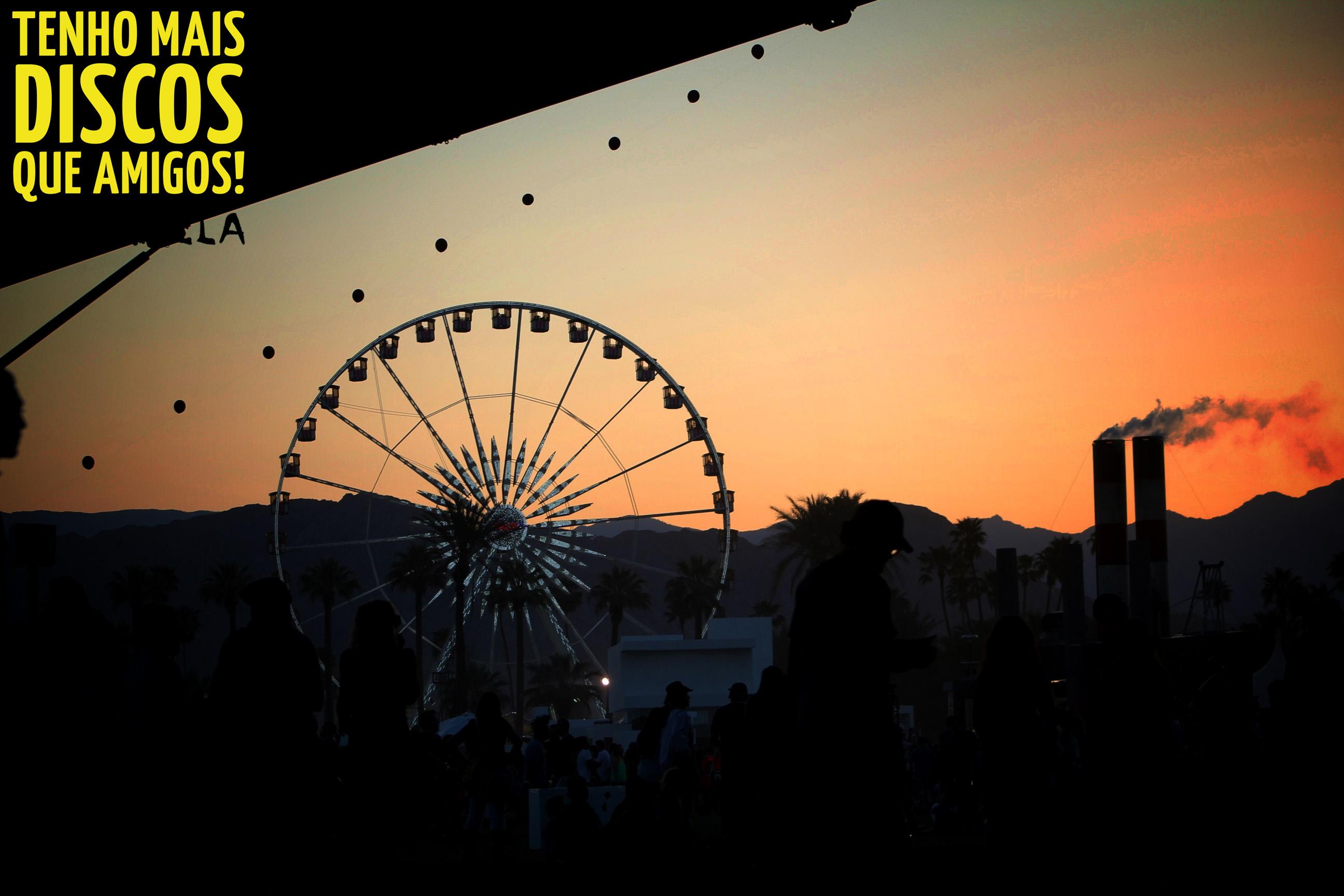 Coachella Confirma Datas Para Edicao De 2014 Tenho Mais Discos Que Amigos