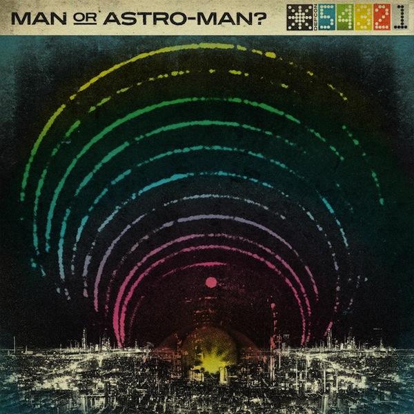 Man Or Astro-Man? - Defcon 5...4...3...2...1...