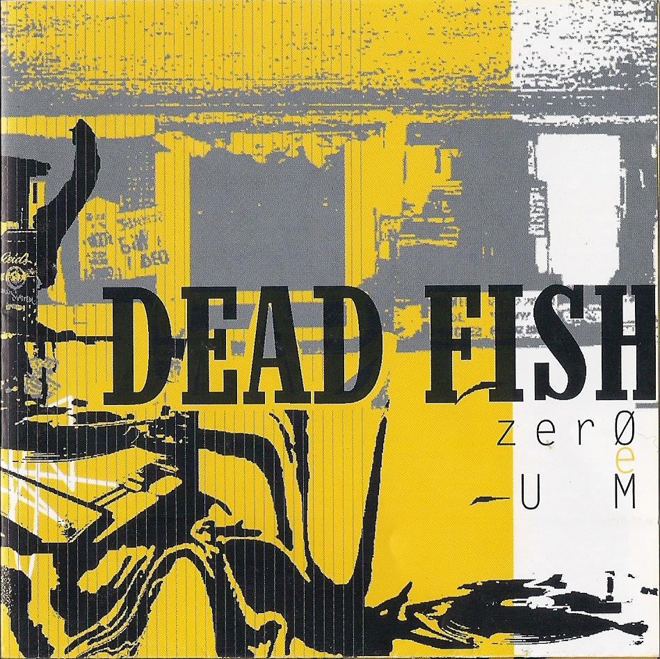 Dead Fish - Zero e Um
