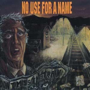 No Use For A Name - Don't Miss The Train