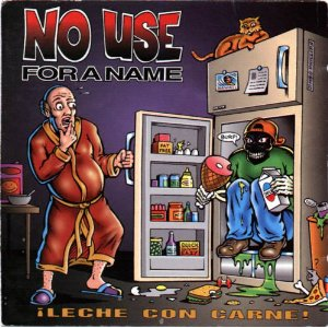 No Use For A Name - ¡Leche con Carne!