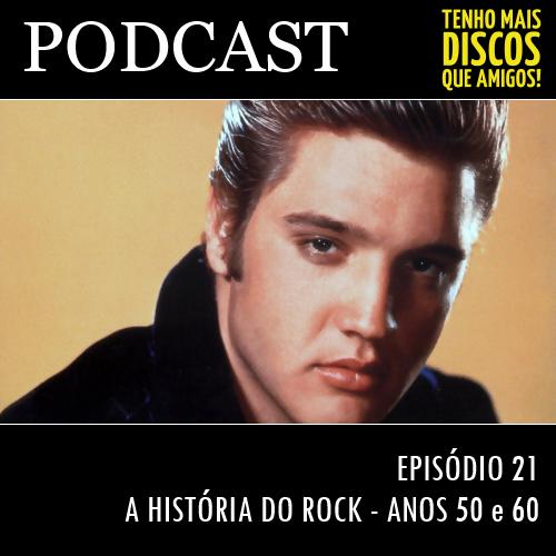 Podcast do Tenho Mais Discos Que Amigos! - Episódio 21 - Anos 50 e 60