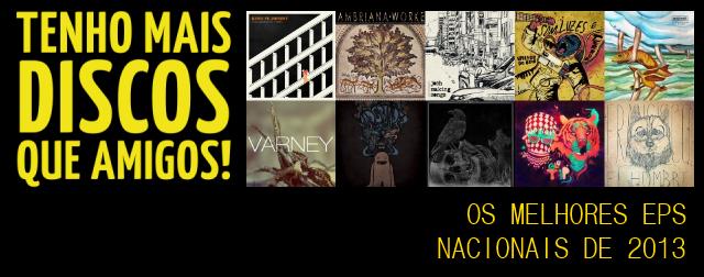 Os melhores EPs nacionais de 2013