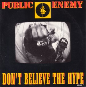 Public Enemy - Don't Believe The Hype