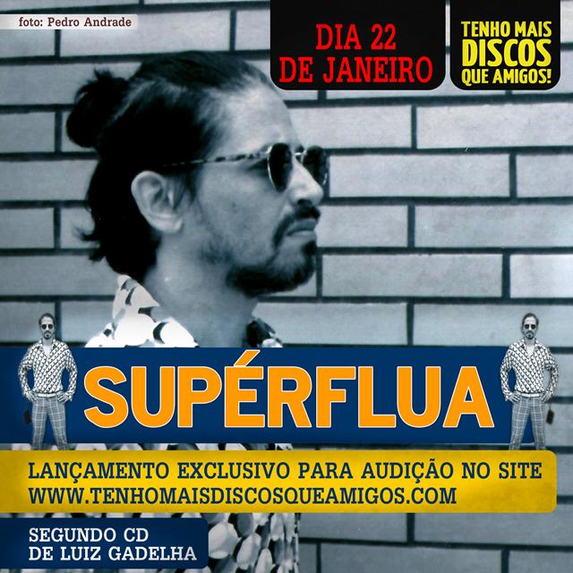 Luiz Gadelha lança álbum para audição no Tenho Mais Discos Que Amigos!