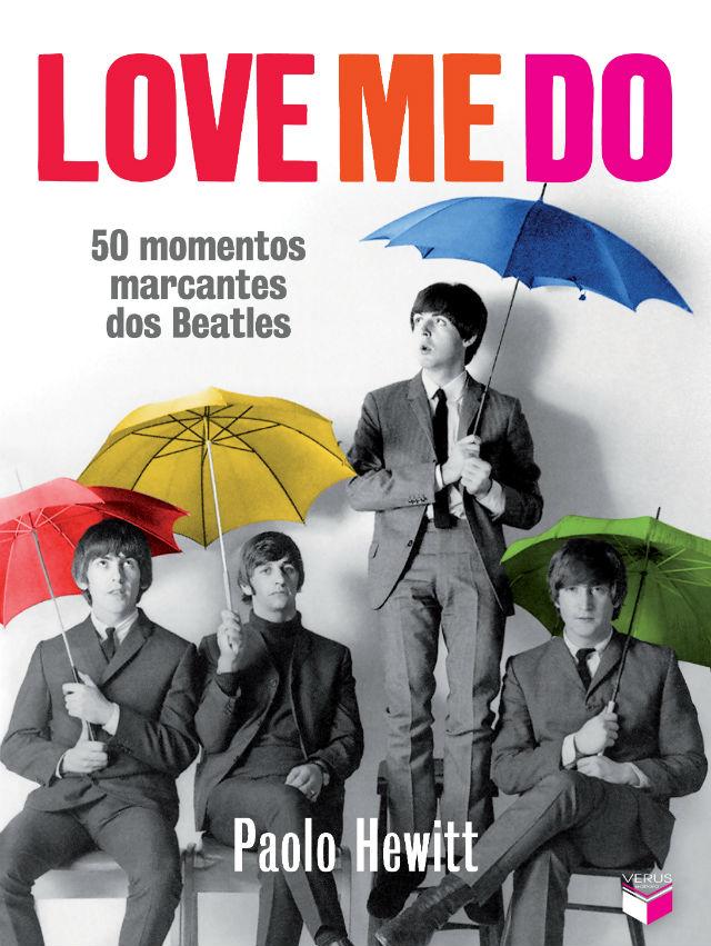 """""""Love Me Do - 50 Momentos Marcantes dos Beatles"""" é lançado no Brasil"""