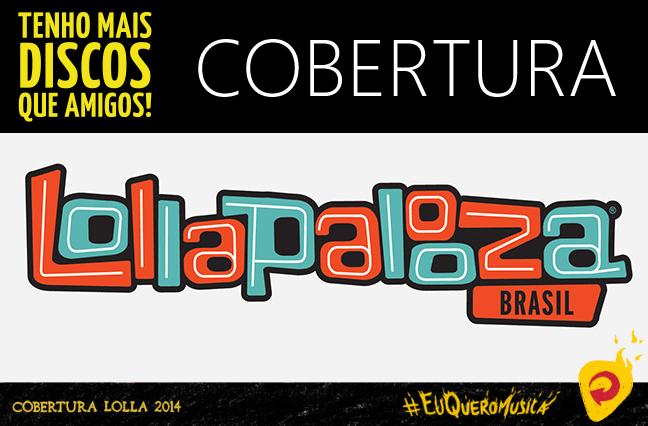 AO VIVO: Acompanhe o Lollapalooza Brasil - TMDQA!