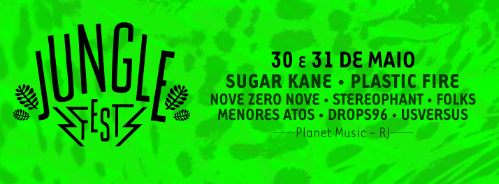Jungle Fest (RJ) terá shows de Sugar Kane e Plastic Fire