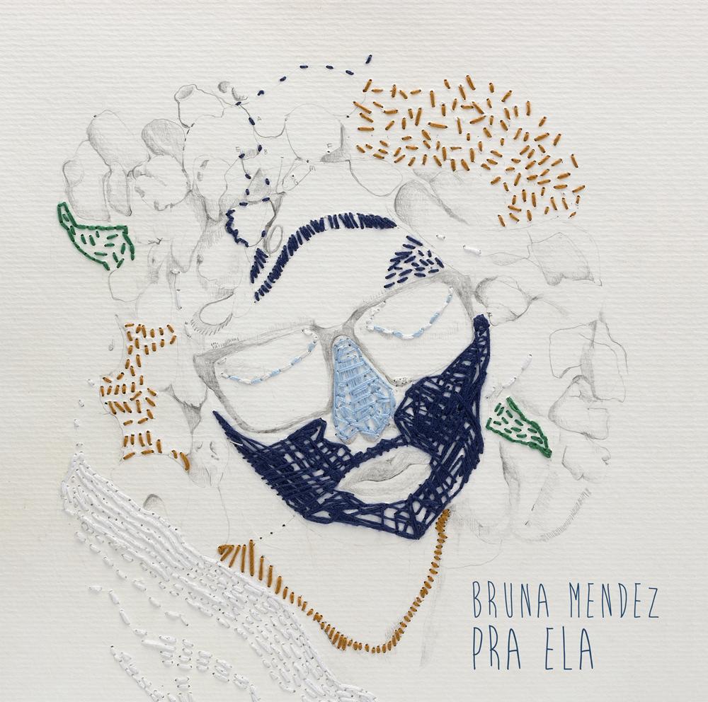 "EXCLUSIVO: Bruna Mendez - ""Pra Ela"" EP"