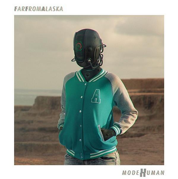 Far From Alaska - modeHuman