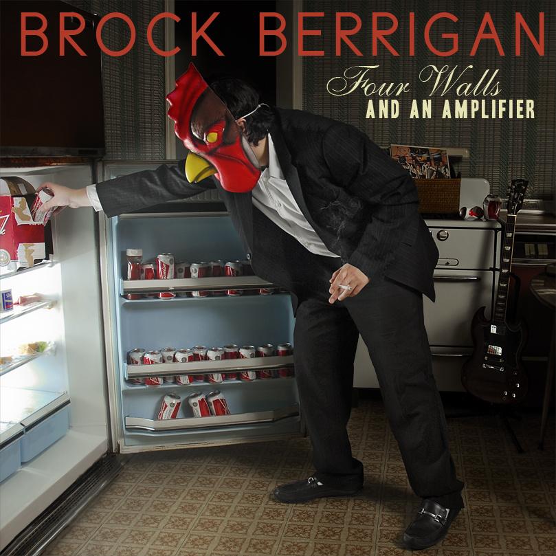 Brock-Berrigan-Four-Walls-And-An-Amplifier