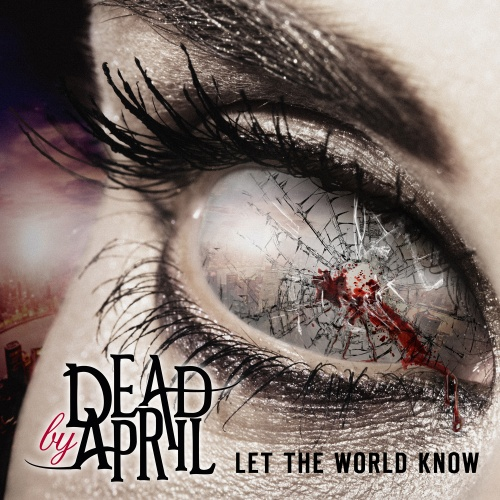 dead-by-april-let-the-world-know