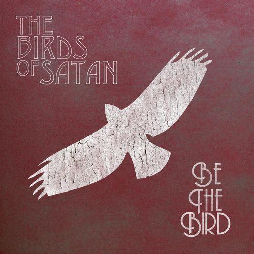 the-birds-of-satan-be-the-bird