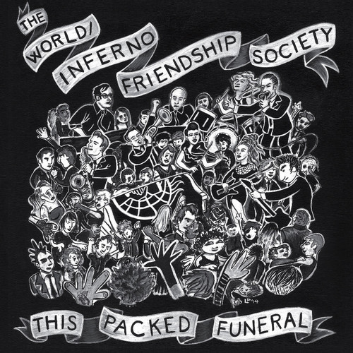 the-world-inferno-friendship-society-this-packed-funeral