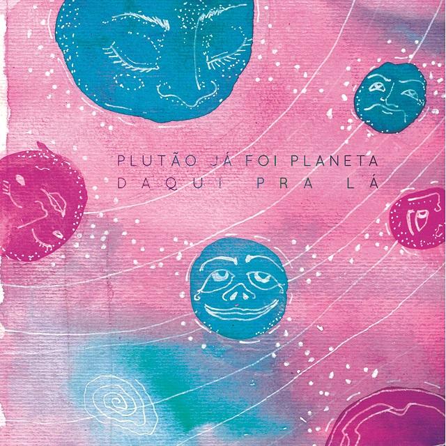 Plutão Já Foi Planeta: Ouça o disco de estreia da banda potiguar