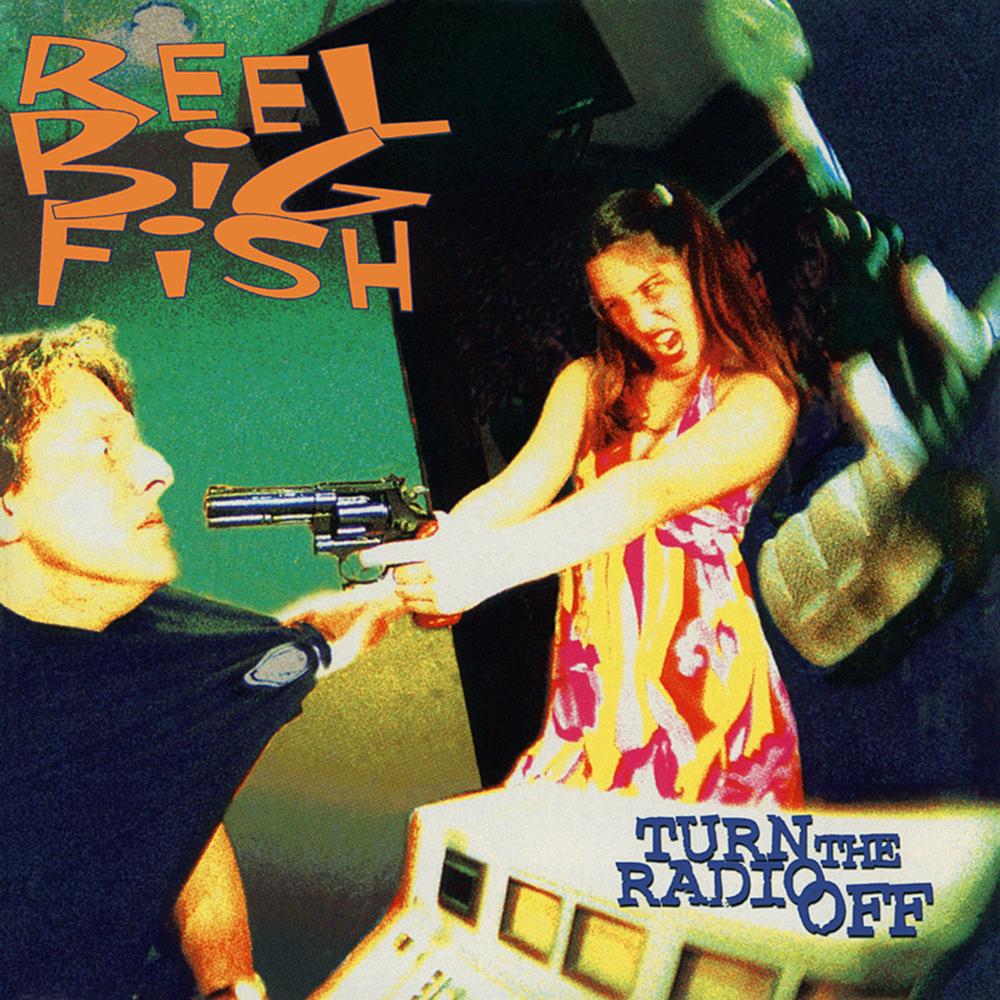 reel-big-fish-turn-the-radio-off