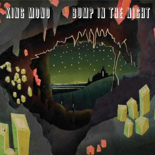 King Mono - Bump In The Night
