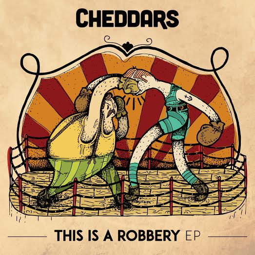Cheddars - This Is A Robbery