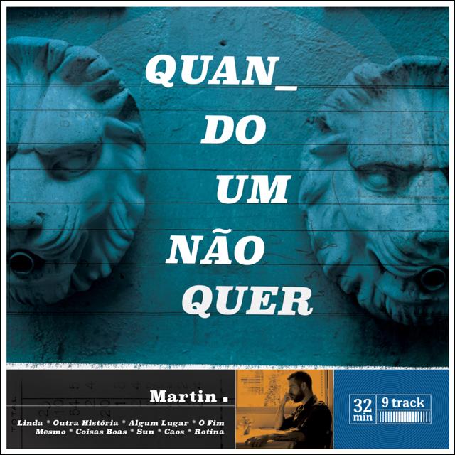 Martin - Quando um Não Quer