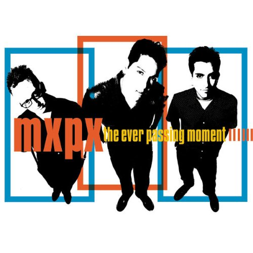 mxpx-ever-passing-moment