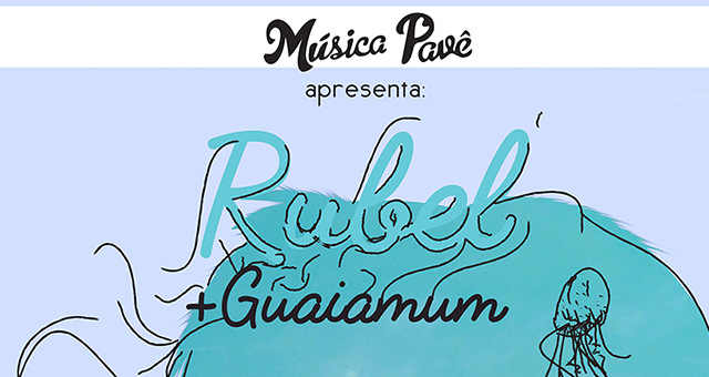 Música Pavê - shows Rubel e Guaiamum