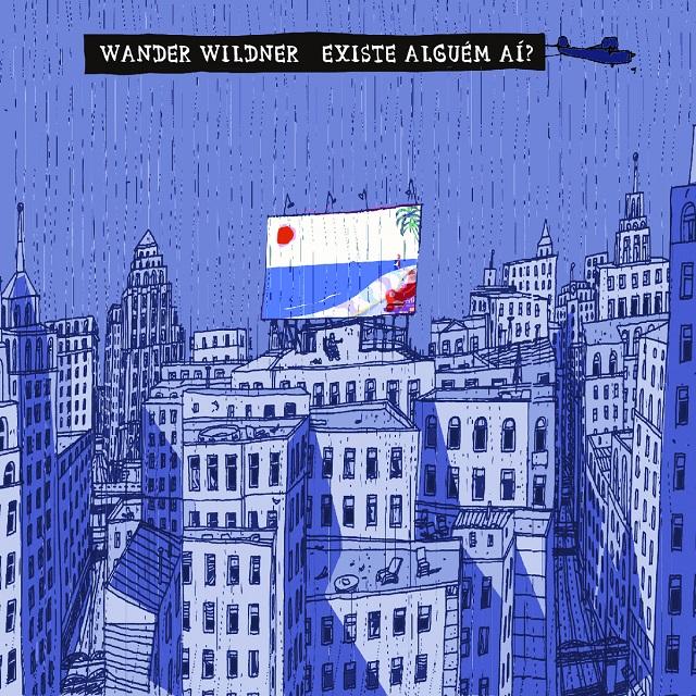 Resenha: Wander Wildner - Existe Alguém Aí?