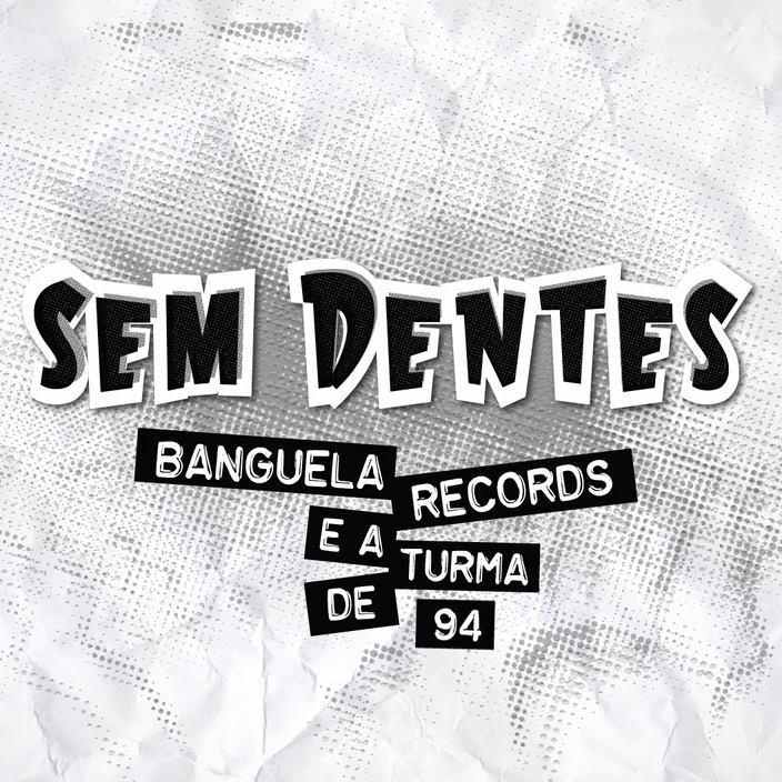 sem-dentes-banguela-records-doc