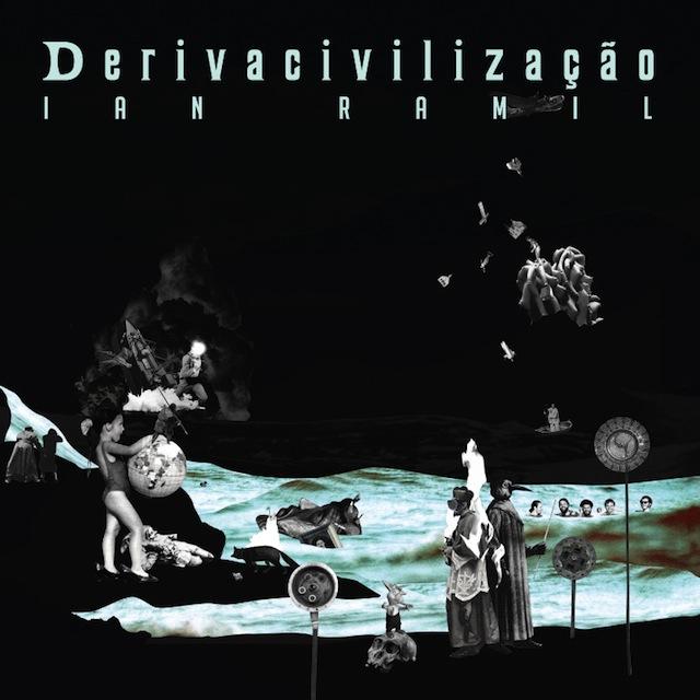 Ian Ramil - Derivacivilização