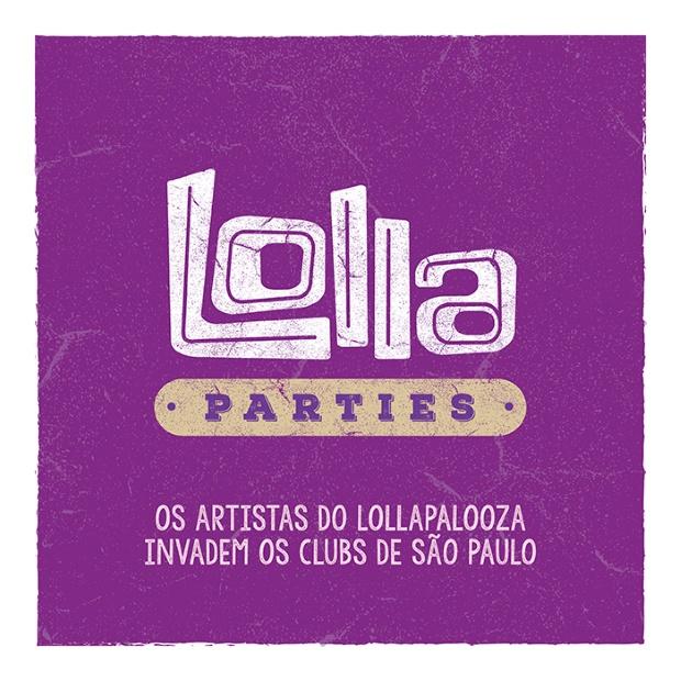 Lollapalooza Brasil anuncia as Lolla Parties - veja