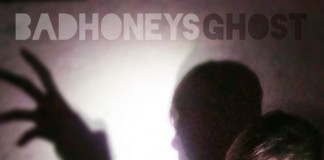 Badhoneys - Ghost