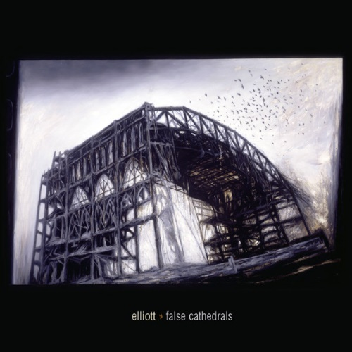 Elliott - False Cathedrals