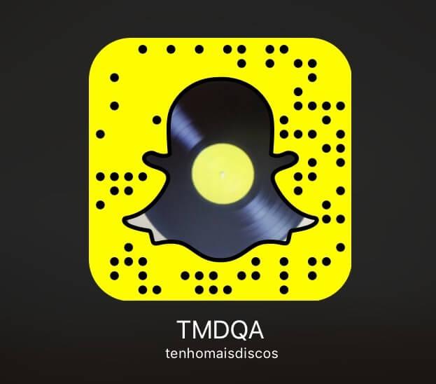 TMDQA! no Snapchat: tenhomaisdiscos
